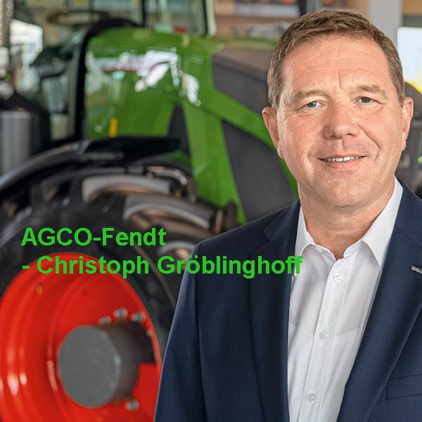 Quelle: AGCO GmbH, AGCO-Fendt - Christoph Gröblinghoff, Managing Director & Chairman, Manfred Lorenze